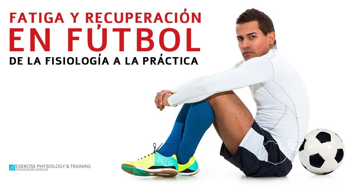 Fatiga y Recuperación en Fútbol